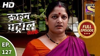 Crime Patrol Satark Season 2 - Ep 127 - Full Episode - 8th January, 2020