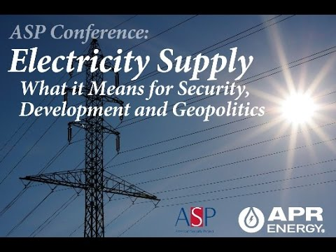 Electricity Supply: What it means for Security, Development, and Geopolitics - Panel Three