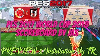 PES 2017 World Cup 2018 Scoreboard By JAS   PREVIEW & Installation By TR 2.98 MB