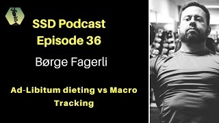 SSD Podcast Ep. 36: Børge Fagerli: Ad Libitum Dieting
