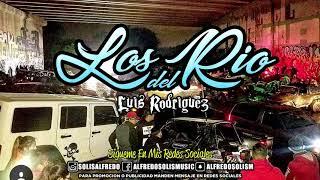 Los Del Rio Luis Rodriguez Corridos Nuevos 2018 Inedita Estudio