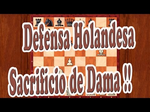 Ajedrez chess Defensa Holandesa Sacrificio de Dama
