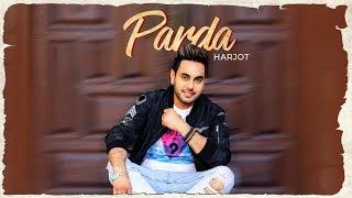Parda: Harjot | Official Video Song | Bhinda Aujla | Sukh Ajitwal | Latest Punjabi Songs 2018