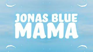 Jonas Blue Mama Ft William Singe