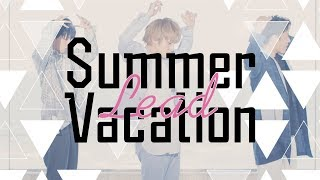 Summer Vacation / Lead【Music Video】
