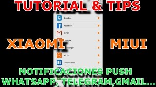 TUTORIAL & TIPS MIUI (XIAOMI)COMO ACTIVAR NOTIFICACIONES PUSH WHATSAPP, GMAIL, TELEGRAM,ETC EN MIUI