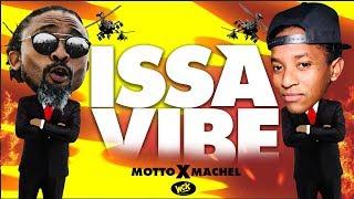 Issa Vibe Official Audio Motto X Machel Montano Soca 2019