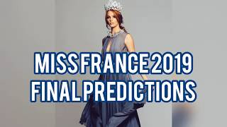 MISS FRANCE 2019 - FINAL PREDICTIONS