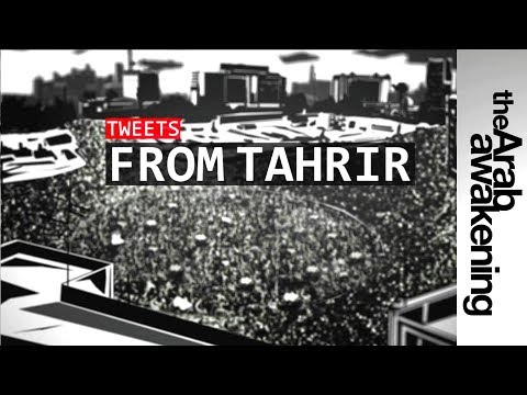 The Arab Awakening - Tweets from Tahrir