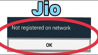 Jio 4g Fix Not Registered On Network Problem Solve