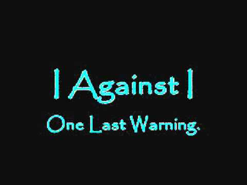 I Against I - One Last Warning