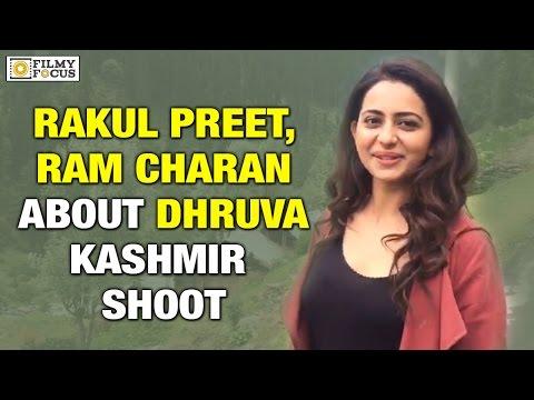 "Ram Charan and Rakul Preet Singh about ""Dhruva"" Shoot in Kashmir - Filmyfocus.com"