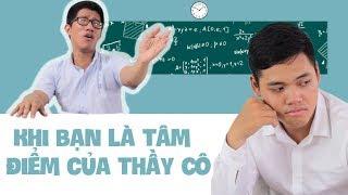 Khi bạn là tâm điểm của thầy cô - Viet Jokes
