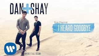 Download Lagu Dan + Shay - I Heard Goodbye (Official Audio) Gratis STAFABAND