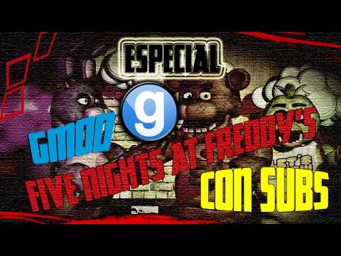 Gmod Five Nights at Freddy's - Con links de Descarga   ESPECIAL CON SUBS