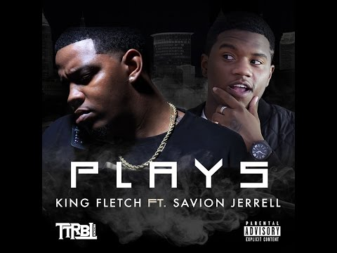King Fletch Feat. Savion Jerrell - Plays [Label Submitted]