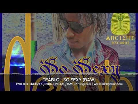 Deablo – So Sexy (Raw) May 2013 | Reggae, Dancehall, Bashment