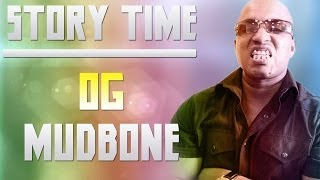 Story Time   OG Mudbone (Gameplay/Commentary)