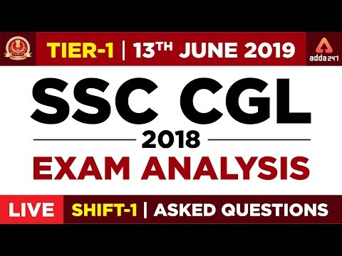 SSC CGL Tier-1 (13th June 1st Shift ) Exam Analysis 2018-19 |  Asked Questions | 11:30 AM