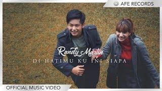 Download Lagu Randy Martin - Di Hatimu Ku Ini Siapa (Official Music Video) Gratis STAFABAND