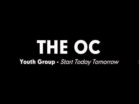 The OC Music - Youth Group - Start Today Tomorrow