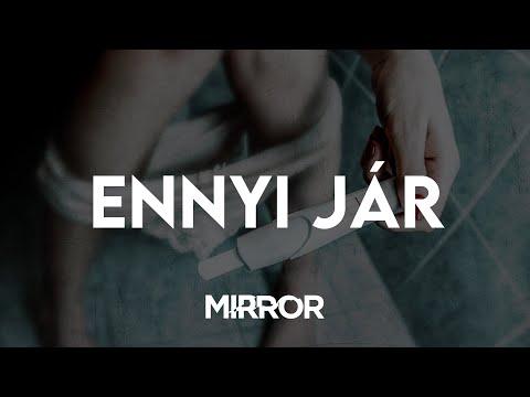 Mirror - Ennyi jár (Album verzió)