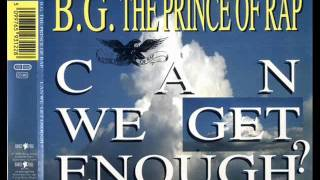 BG THE PRINCE OF RAP - Can We Get Enough (Fonky Mix) HQ AUDIO