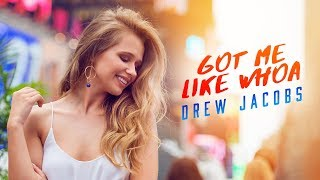 Download Lagu Drew Jacobs - Got me like Whoa (Official Music Video) Gratis STAFABAND