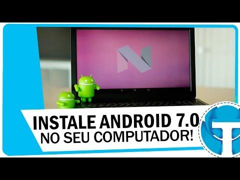 Como instalar o Android 7.0 Nougat no PC