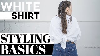 5 WAYS TO WEAR A WHITE SHIRT 👀 | How to style basics LOOKBOOK SPRING/SUMMER 2018