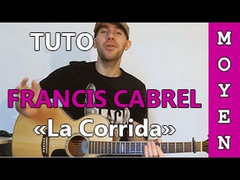 Francis Cabrel - La Corrida - Tab + Tuto Guitare