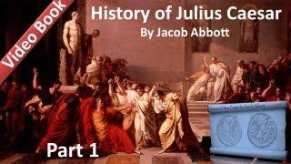 Part 1 - History of Julius Caesar Audiobook by Jacob Abbott (Chs 1-6)