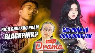 Drama BlackPink bị Rapper Rich Choi xúc phạm lên cả báo Hàn - Hít Hà Drama