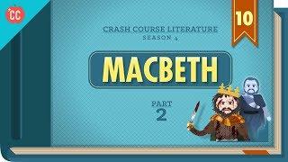 Gender, Guilt, and Fate - Macbeth, Part 2: Crash Course Literature #410