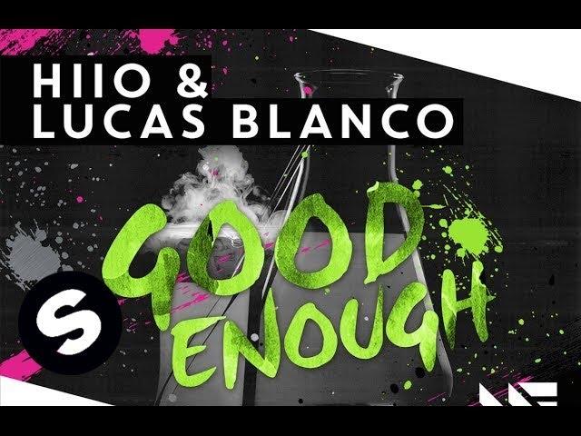 HIIO & Lucas Blanco - Good Enough (Original Mix)