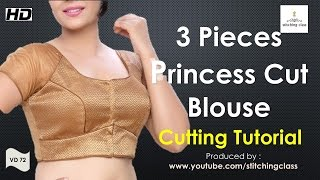 Download Three Pieces Princess Cut Blouse Cutting Tutorial 3Gp Mp4