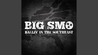 Big Smo Ballin' In The Southeast