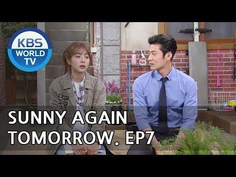 Sunny Again Tomorrow   내일도 맑음 - Ep.7 [SUB : ENG,CHN,IND/ 2018.05.21]