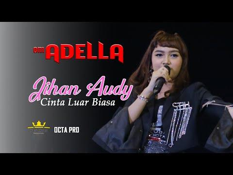 Download JIHAN AUDY - CINTA LUAR BIASA OM. ADELLA LIVE GOFUN BOJONEGORO Mp4 baru