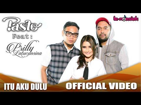 PASTO-1 Ft. Prilly Latuconsina - Itu Aku Dulu [Official Music Video]