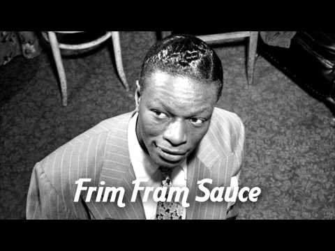 Nat King Cole - The Frim Fram Sauce