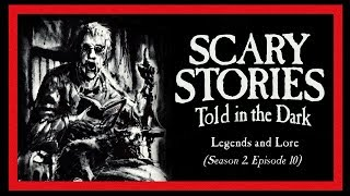 """Legends and Lore"" S2E10 (Scary Stories Told in the Dark) iTunes 5-star Rated Horror Podcast"