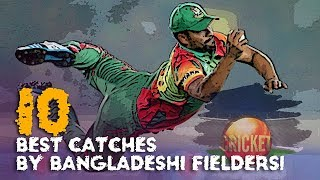 10 Best Catches By Bangladeshi Fielders