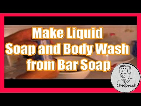 How to Make Liquid Soap and Body Wash from Bar Soap.. DIY for Cheap!