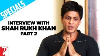 Shahrukh Khan Interview (Part 2) - Rab Ne Bana Di Jodi