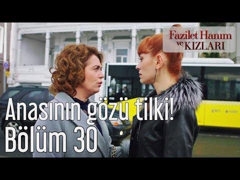 Fazilet Hanım ve Kızları 30. Bölüm - Anasının Gözü Tilki!