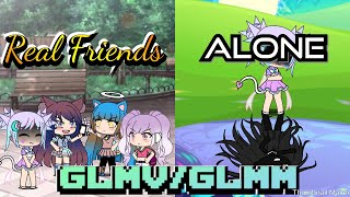 Real Friends + Alone || GLMV || Part 2