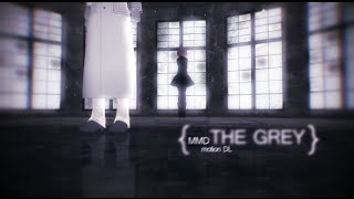 【MMD】『The Grey』 [DL CLOSED]