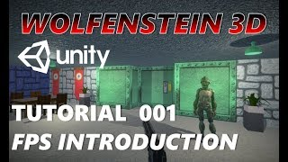 How To Make An FPS WOLFENSTEIN 3D Game Unity Tutorial 001 - THE BASICS
