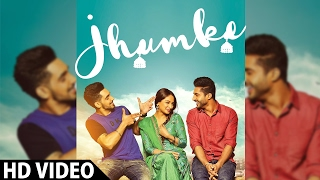 JHUMKE - Jassi Gill | Babbal Rai | Nimrat Khaira (Full Video) | Sargi | Latest Punjabi Song 2017